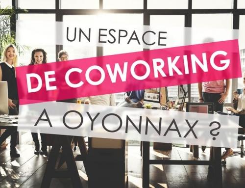 Ferez-vous naître le projet d'un Coworking à Oyonnax ?